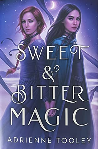 Book cover for 'Sweet and Bitter Magic' by Adrienne Tooley